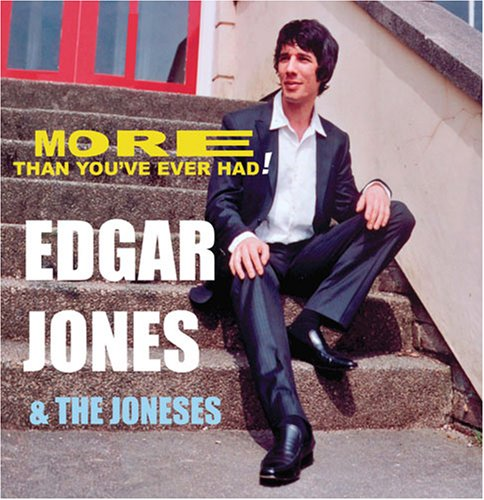 Edgar_Jones_and_The_Joneses_More_Than_You_have_Ever_Had.jpg